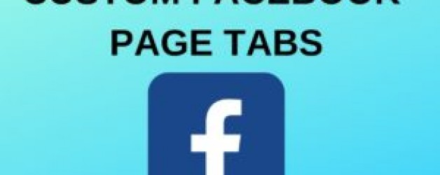 What are Custom Facebook Page Tabs and How to Create Them?