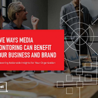 Five Ways Media Monitoring Can Benefit Your Business and Brand [FREE DOWNLOAD]