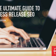 The Ultimate Guide to Press Release SEO [FREE DOWNLOAD]