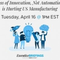 Loss of Innovation, Not Automation, is Hurting US Manufacturing