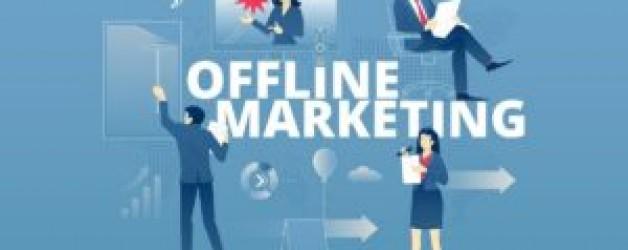 What is Offline Marketing? Advantages Of Offline Marketing