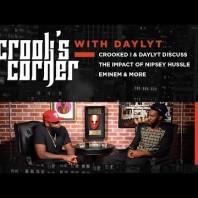 Crooked I & Daylyt Discuss The Impact Of Nipsey Hussle, Eminem & More | Crook's Corner