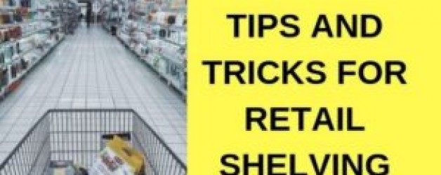 What is Retail Shelving? 10 Tips for Retail Shelving