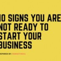 10 Signs You Are Not Ready To Start Your Own Business