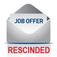 Job Offer Rescinded?  What To Do.