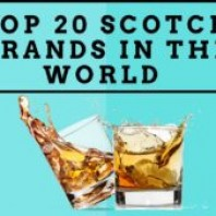 Top 20 Scotch Brands in the World