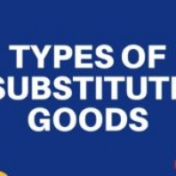 Substitute Goods: Types, Examples and Role of Substitute Goods