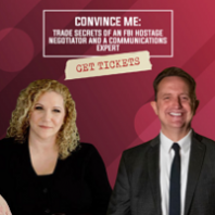 CONVINCE ME Masterclass -Trade Secrets of an FBI Hostage Negotiator and a Communications Expert