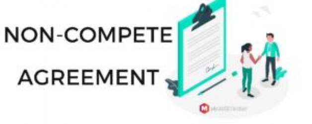 What is a Non-Compete Agreement – Meaning, Uses, Benefits