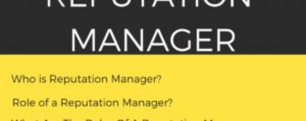 Who is Reputation Manager & What is the Role of a Reputation Manager?