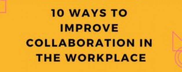 How to Improve Collaboration In The Workplace?