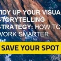 Tidy Up Your Visual Storytelling Strategy | How to Work Smarter